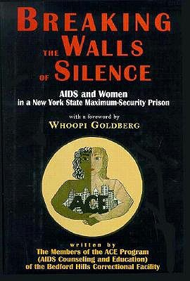 Breaking the Walls of Silence: AIDS and Women in a New York State Maximum Security Prison