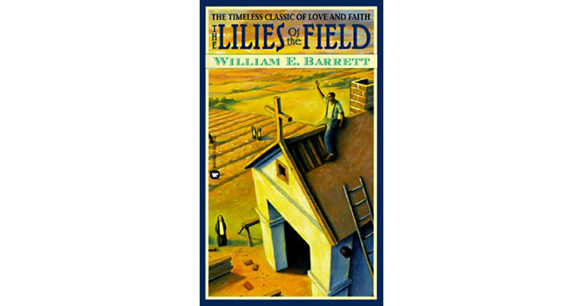 """lilies of the field by william edmund barrett essay """"lilies of the field"""" by william edmund barrett essay sample  introduction to expatriate essay sample."""