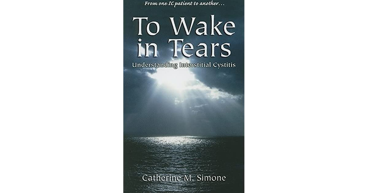 awakening through the tears interstitial cystitis and the mindbodyspirit connection