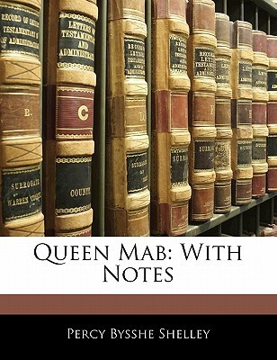 Queen Mab: With Notes