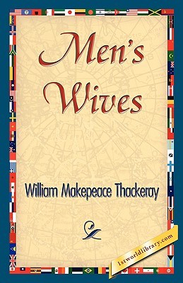 Men S Wives By William Makepeace Thackeray border=