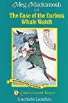 Meg Mackintosh and the Case of the Curious Whale Watch - title #2: A Solve-It-Yourself Mystery