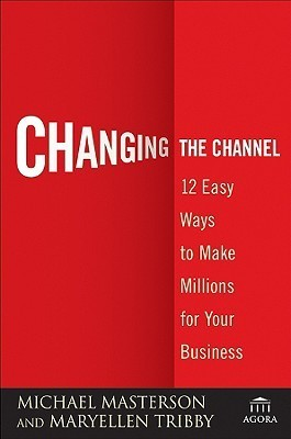 Changing-the-Channel-12-Easy-Ways-to-Make-Millions-for-Your-Business
