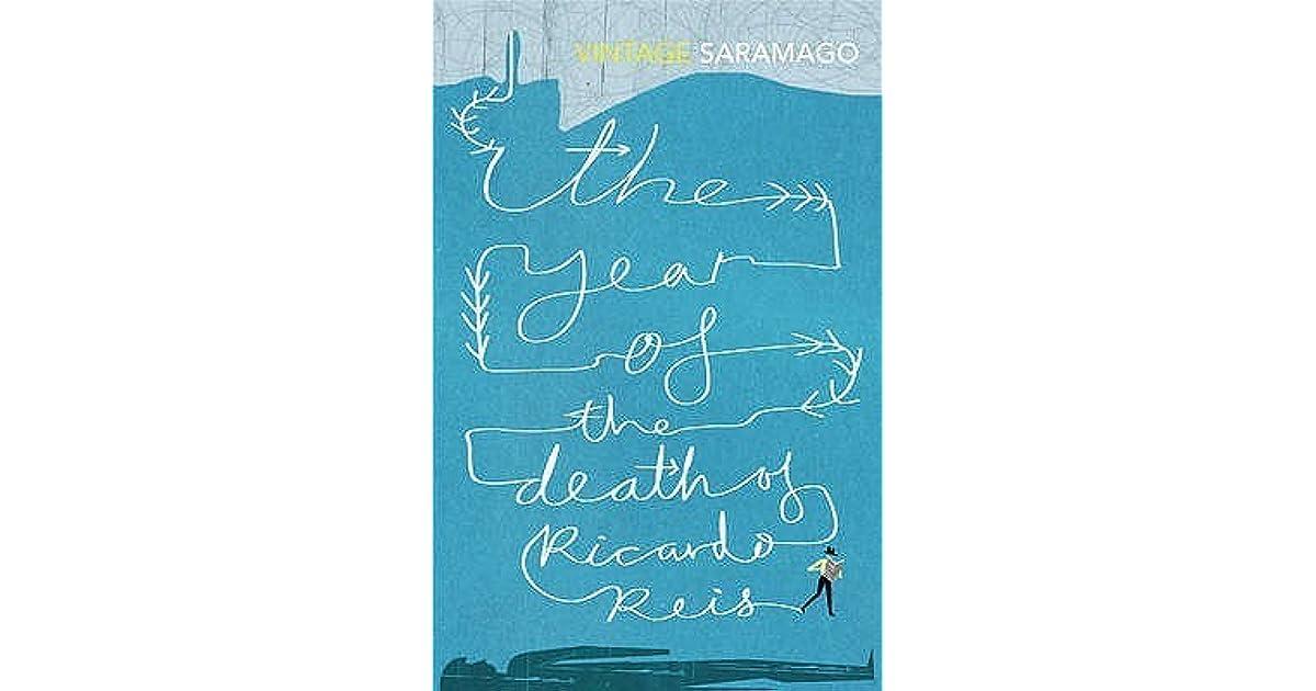 The Year Of The Death Of Ricardo Reis By José Saramago