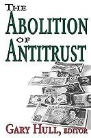 Abolition of Antitrust