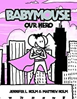 Babymouse 2: Our Hero