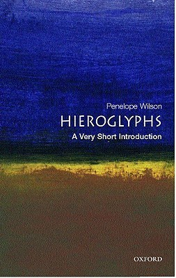 [Very Short Introductions] Penelope Wilson - Hieroglyphs