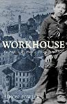 Workhouse: The People, the Places, the Life Behind Doors