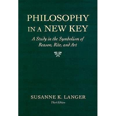Philosophy In A New Key A Study In The Symbolism Of Reason Rite