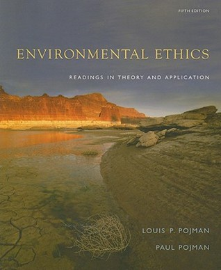 Environmental Ethics Readings In Theory And Application By