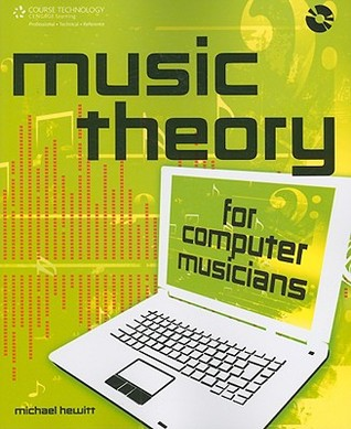 Music Theory for Computer Musicians (Computer Musicians, #1)
