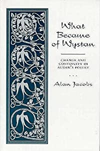 What Became of Wystan?: Change and Continuity in Auden's Poetry