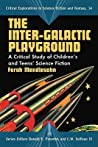 The Inter-Galactic Playground: A Critical Study of Children's and Teens' Science Fiction