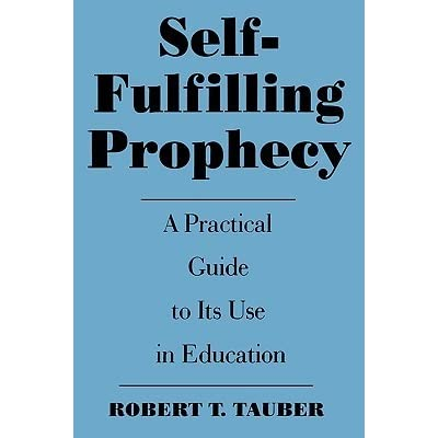 "self fulfilling prophesy a lesson to be learned A self-fulfilling prophesy in this instance as far as his brain was concerned ""i can't"" equates to ""i can't and i never will be able to"" your brain loves to prove you right."