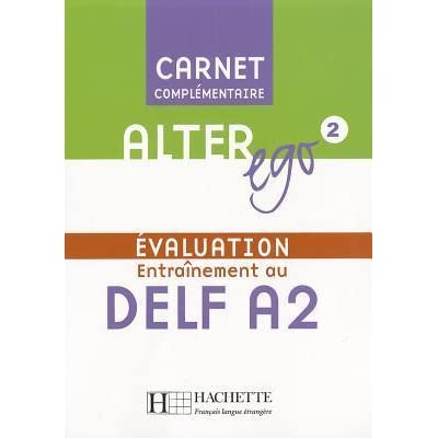 Alter Ego: Niveau 2 Carnet D'Evaluation Delf A2 by Annie Berthet