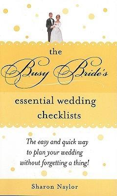 The Busy Bride's Essential Wedding Checklists