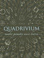 Quadrivium: Number Geometry Music Heaven