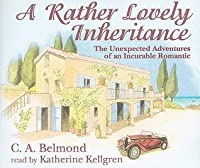 A Rather Lovely Inheritance: The Unexpected Adventures of an Incurable Romantic (Penny Nichols #1)