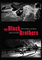 The Black Brothers: A Novel in Pictures