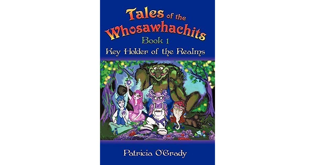 Tales of the Whosawhachits - Key Holders of the Realms