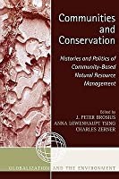 Communities and Conservation: Histories and Politics of Community-Based Natural Resource Management
