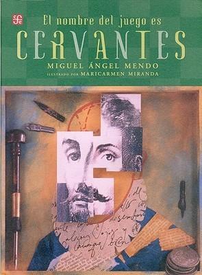 El Nombre Del Juego Es Cervantes/ the Name of the Game Is Cervantes