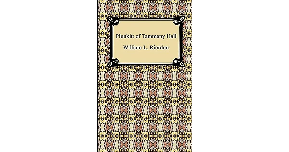 book report of plunkitt of tammany Plunkitt of tammany hall summary book report on plunkitt of tammany hall 1 plunkitt of tammany hall book plunkett of tammany hall analytical.