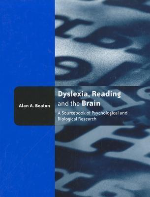 Dyslexia, Reading and the Brain A Sourcebook of Psychological and Biological Research