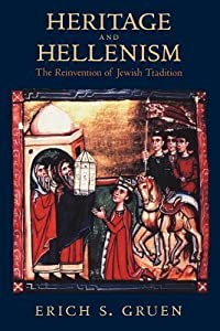 Heritage and Hellenism: The Reinvention of Jewish Tradition