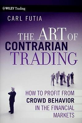 The Art of Contrarian Trading  - Carl Futia