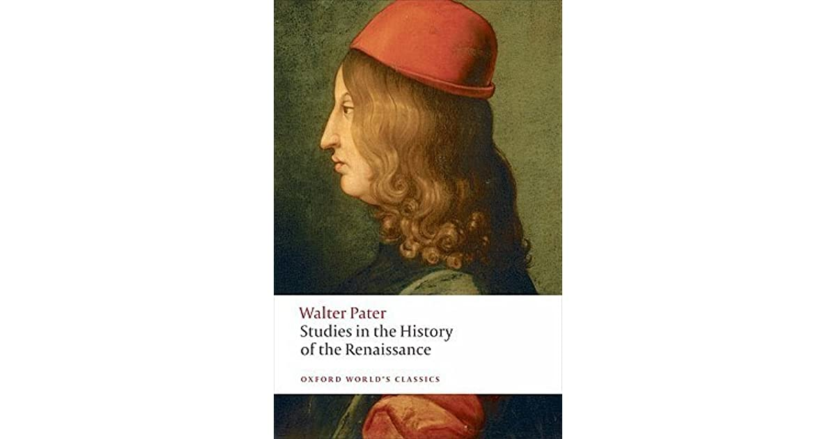 studies in the history of the renaissance by walter pater reviews discussion bookclubs lists
