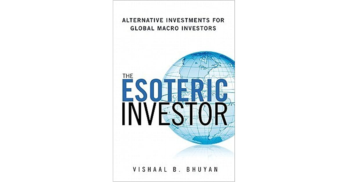 The Esoteric Investor: Alternative Investments for Global