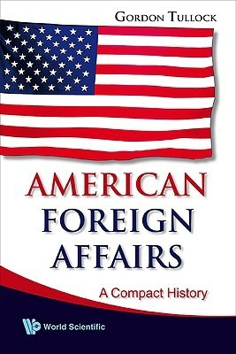 Gordon Tullock American Foreign Affairs A Compa