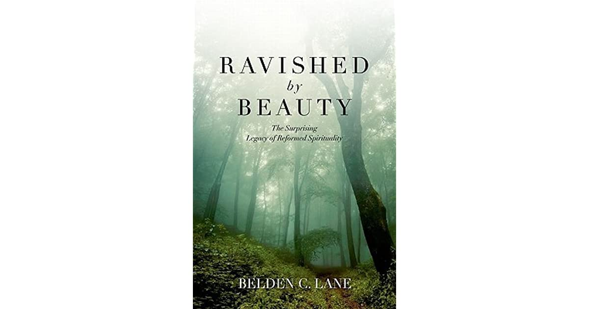 Ravished by Beauty: The Surprising Legacy of Reformed Spirituality