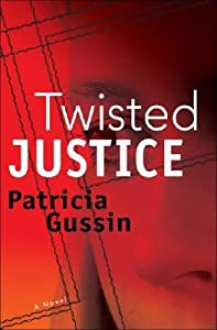 Twisted Justice: A Laura Nelson Thriller