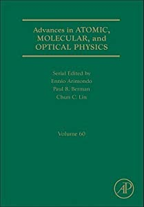 Advances in Atomic, Molecular, and Optical Physics, Volume 60