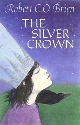 Read The Silver Crown By Robert C Obrien