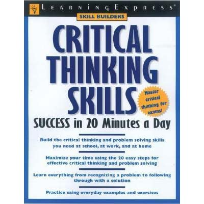critical thinking business sucess In any business, critical and creative thinking are key factors in achieving success business owners must be flexible enough to look after the minutia and day to day tasks but also be ready to go into new areas where success can be achieved.