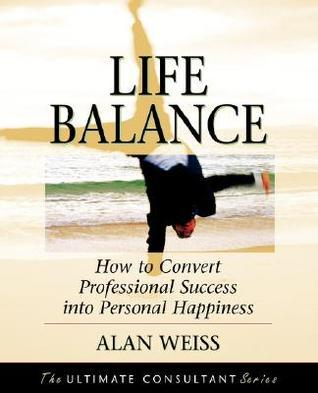 Life-Balance-How-to-Convert-Professional-Success-into-Personal-Happiness-Ultimate-Consultant-Series-