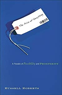 The Price of Everything: A Parable of Possibility and Prosperity