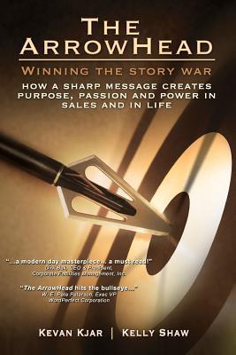 The Arrowhead: Winning the Story War Kelly Shaw