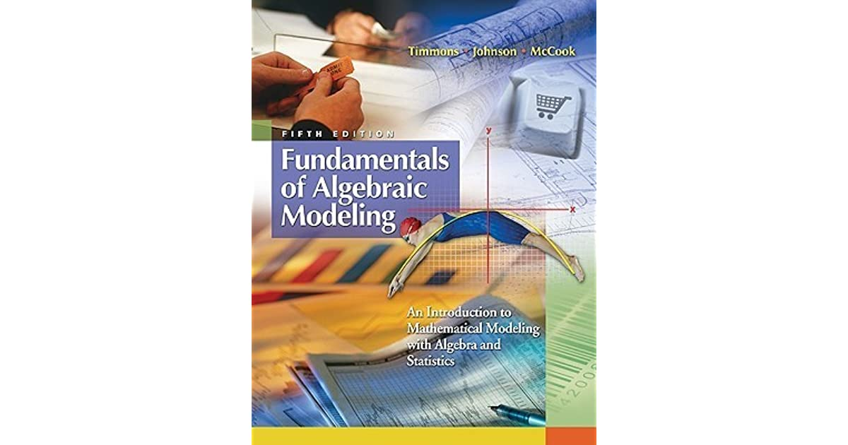 Fundamentals of Algebraic Modeling: An Introduction to