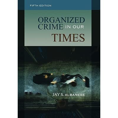Organized Crime in Our Times (Fifth Edition)
