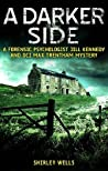 A Darker Side (A Jill Kennedy and DCI Max Trentham Mystery #2)