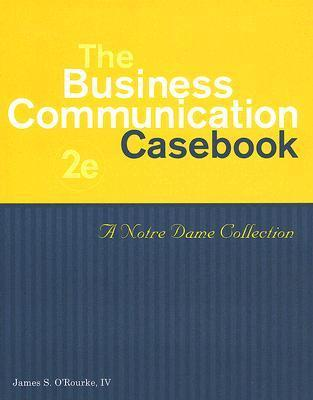 The Business Communication Casebook A Notre Dame Collection