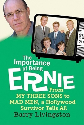 The Importance of Being Ernie: From My Three Sons to Mad Men, a