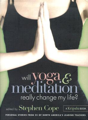 Will-Yoga-Meditation-Really-Change-My-Life-Personal-Stories-from-25-of-North-America-s-Leading-Teachers
