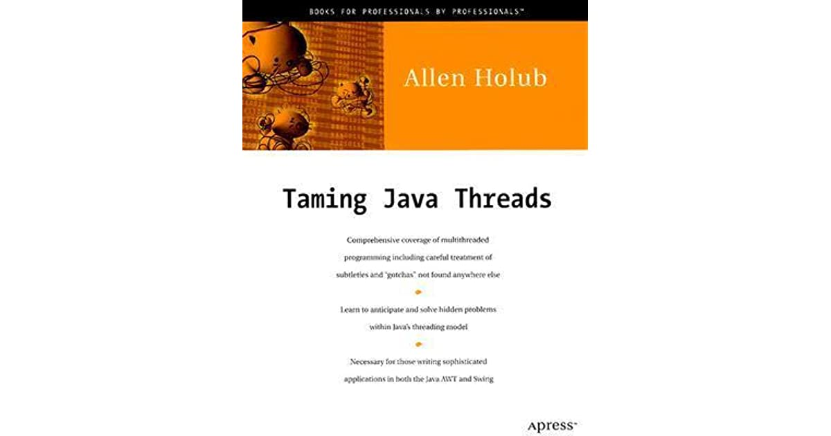 Taming Java Threads by Allen I  Holub