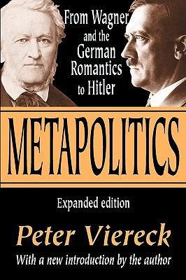 Metapolitics by Peter Viereck