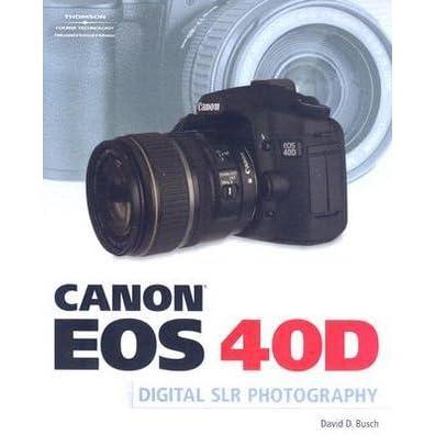 Cengage course tech. Book: canon eos 40d guide 978-1-59863-510-2.